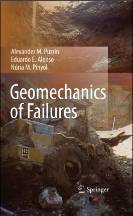 Geomechanics of Failures, Alexander M. Puzrin, Eduardo E. Alonso, Nria M. Pinyol.